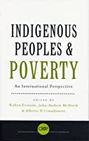Indigenous Peoples and Poverty: An International Perspective (CROP International Studies in Poverty Research)