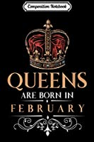 Composition Notebook: Queens Are Born In February Vintage Style Queen Birthday  Journal/Notebook Blank Lined Ruled 6x9 100 Pages