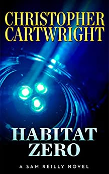 Habitat Zero (Sam Reilly Book 15) by [Cartwright, Christopher]