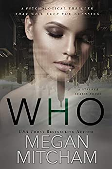 Who: A Stalker Series Novel by [Mitcham, Megan]