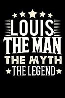 Notizbuch: Louis The Man The Myth The Legend (120 karierte Seiten als u.a. Tagebuch, Reisetagebuch fuer Vater, Ehemann, Freund, Kumpe, Bruder, Onkel und mehr)