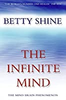 The Infinite Mind (Imprisoned Brain) by Betty Shine(2010-04-21)
