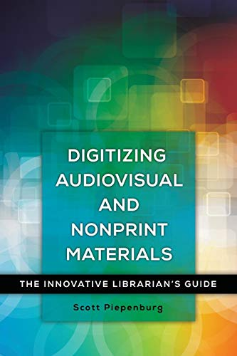 Download Digitizing Audiovisual and Nonprint Materials: The Innovative Librarian's Guide 1440837805