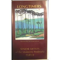 LONGTIMERS - Senior Artists of the Monterey Peninsula: Part II [並行輸入品]
