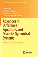 Advances in Difference Equations and Discrete Dynamical Systems: ICDEA, Osaka, Japan, July 2016 (Springer Proceedings in Mathematics & Statistics)