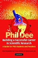 Building a Successful Career in Scientific Research: A Guide for PhD Students and Postdocs