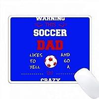 このサッカーの父親がクレイジーな赤と青を好きであることを警告 PC Mouse Pad パソコン マウスパッド