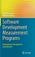 Software Development Measurement Programs: Development, Management and Evolution