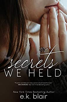 The Secrets We Held (Secrets and Truths Duet Book 1) by [Blair, E.K.]