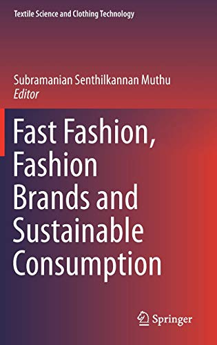 Download Fast Fashion, Fashion Brands and Sustainable Consumption (Textile Science and Clothing Technology) 9811312672