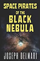 Space Pirates of the Black Nebula (Freestar Trilogy)