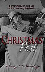 Christmas Past: A Crazy Ink Anthology (English Edition)