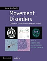 Case Studies in Movement Disorders: Common and Uncommon Presentations (Case Studies in Neurology)