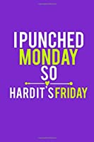 I Punched Monday So Hard It's Friday: Blank Lined Notebook Journal: Funny Mothers Mommy Gift Journal 6x9 | 110 Blank  Pages | Plain White Paper | Soft Cover Book