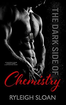 The Dark Side of Chemistry: A Standalone Military Suspense Romance by [Sloan, Ryleigh]
