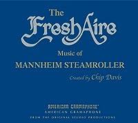 The Fresh Aire Music of Mannheim Steamroller
