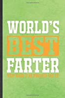 World's Best Farter Yep and I'm Proud of It: Funny Blank Lined Notebook/ Journal For Father Mother, Husband Wife Grandparent, Inspirational Saying Unique Special Birthday Gift Idea Modern 6x9 110 Pages