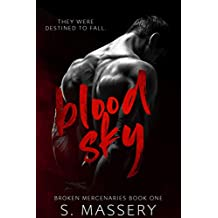 Blood Sky: A Dark Mafia Romance (Broken Mercenaries Book 1)