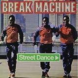 Break Machine / Street Dance