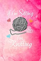 If I'm Sitting I'm Knitting: Knitting Graph Paper Planner Design Notebook, Blank Knitter Patterns Book, 2:3 Ratio, Pink