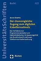 Der chancengleiche Zugang zum digitalen Kabelfernsehnetz: Das Verhaeltnis von Programmveranstalter und Kabelnetzbetreiber im Spannungsfeld von Rundfunkrecht und neuer Telekommunikationsordnung