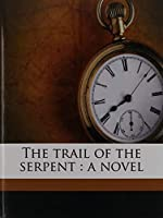 The trail of the serpent: a novel [並行輸入品]