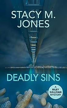 Deadly Sins (Riley Sullivan Mystery Book 2) by [Jones, Stacy M.]