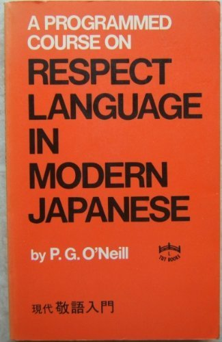 A Programmed Course on Respect Language in Modern Japaneseの詳細を見る