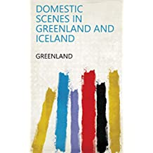 Domestic scenes in Greenland and Iceland