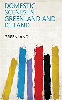 Domestic scenes in Greenland and Iceland by [Greenland]