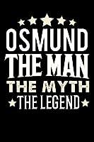 Notizbuch: Osmund The Man The Myth The Legend (120 karierte Seiten als u.a. Tagebuch, Reisetagebuch fuer Vater, Ehemann, Freund, Kumpe, Bruder, Onkel und mehr)