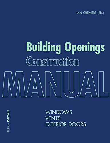 Building Openings Construction Manual: Windows, Vents, Exterior Doors (Detail Manual)