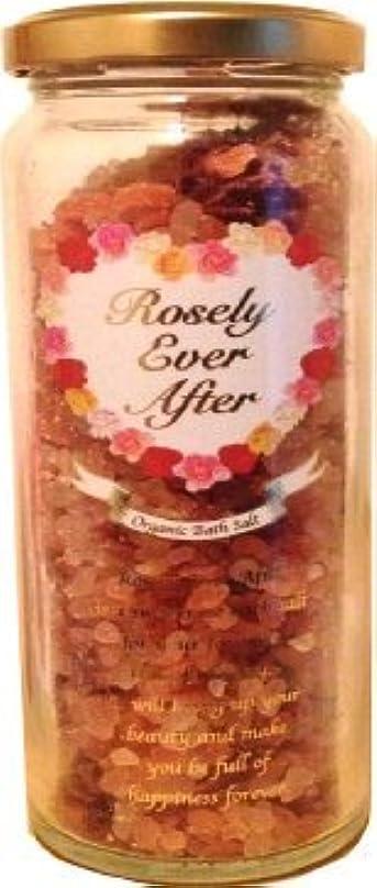 極地踊り子飢饉【Rosely Ever After】 ローズリー?エバー?アフター オーガニック植物成分配合バスソルト