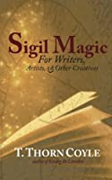 Sigil Magic: for Writers and Other Creatives (Practical Magic)