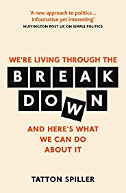 We're Living Through the Breakdown: And Here's What We Can Do About It