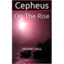 Cepheus: On The Rise (Amunet's Fables Book 8)
