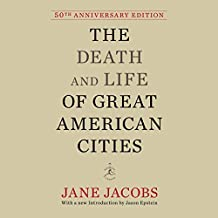 The Death and Life of Great American Cities: 50th Anniversary Edition