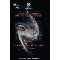 Astronomy, Cosmology and Fundamental Physics: Proceedings of the Third ESO-CERN Symposium, Held in Bologna, Palazzo Re Enzo, May 16–20, 1988 (Astrophysics and Space Science Library)