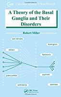 A Theory of the Basal Ganglia and Their Disorders (Conceptual Advances in Brain Research)