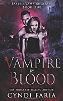 Vampire by Blood (Faeted Vampire Series)