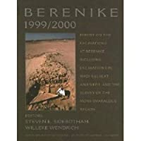 Berenike 1999/2000: Report on the Excavations at Berenike, Including Excavations in Wadi Kalalat and Siket, and the Survey of the Mons Smaragdus Region (Monograph)