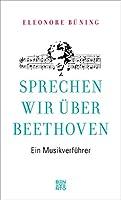 Sprechen wir ueber Beethoven: Ein Musikverfuehrer