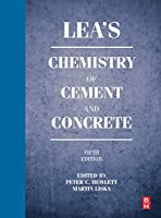 Lea's Chemistry of Cement and Concrete, Fifth Edition