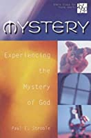 Mystery: Experiencing the Mystery of God (20/30 Bible Study for Young Adults)