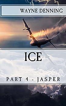 ICE: Part 4 - Jasper by [Denning, Wayne]