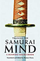 Training the Samurai Mind: A Bushido Sourcebook by Thomas Cleary(2009-10-06)