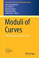 Moduli of Curves: CIMAT Guanajuato, Mexico 2016 (Lecture Notes of the Unione Matematica Italiana)
