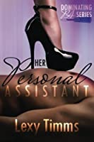 Her Personal Assistant: Billionaire Dark Romance (Dominating Pa)