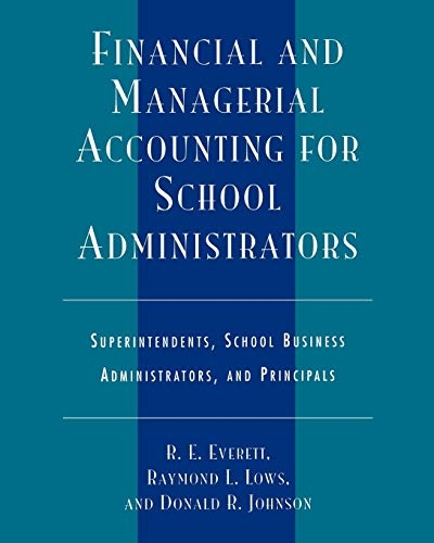 Download Financial and Managerial Accounting for School Administrators: Superintendents, School Business Administrators and Principals 157886027X
