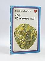 Mycenaeans (Great Civilizations Series)